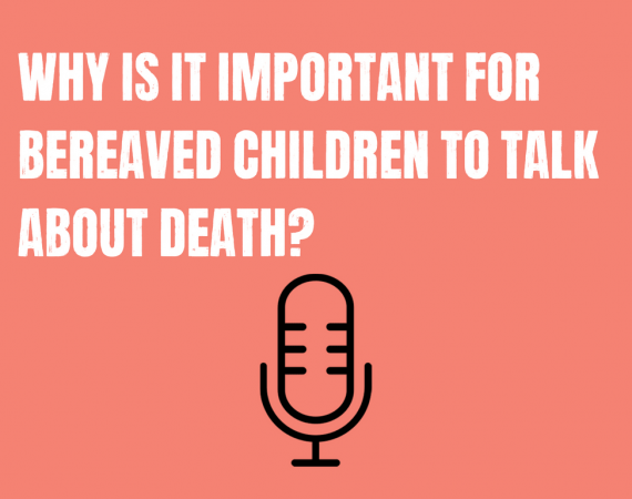 🎙 Podcast: Why is it important for bereaved children to talk about death?